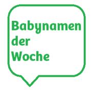 Babynamen der Woche Sprechblase