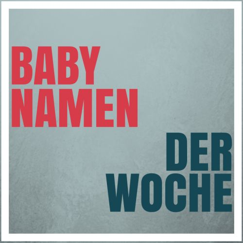 Babynamen der Woche Februar 2014