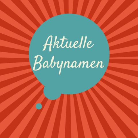 aktuelle Babynamen
