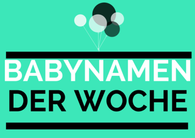 Babynamen der Woche