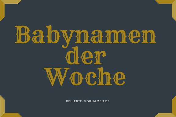 Babynamen der Woche 15/2017