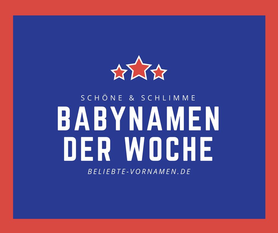 schöne und schlimme Babynamen