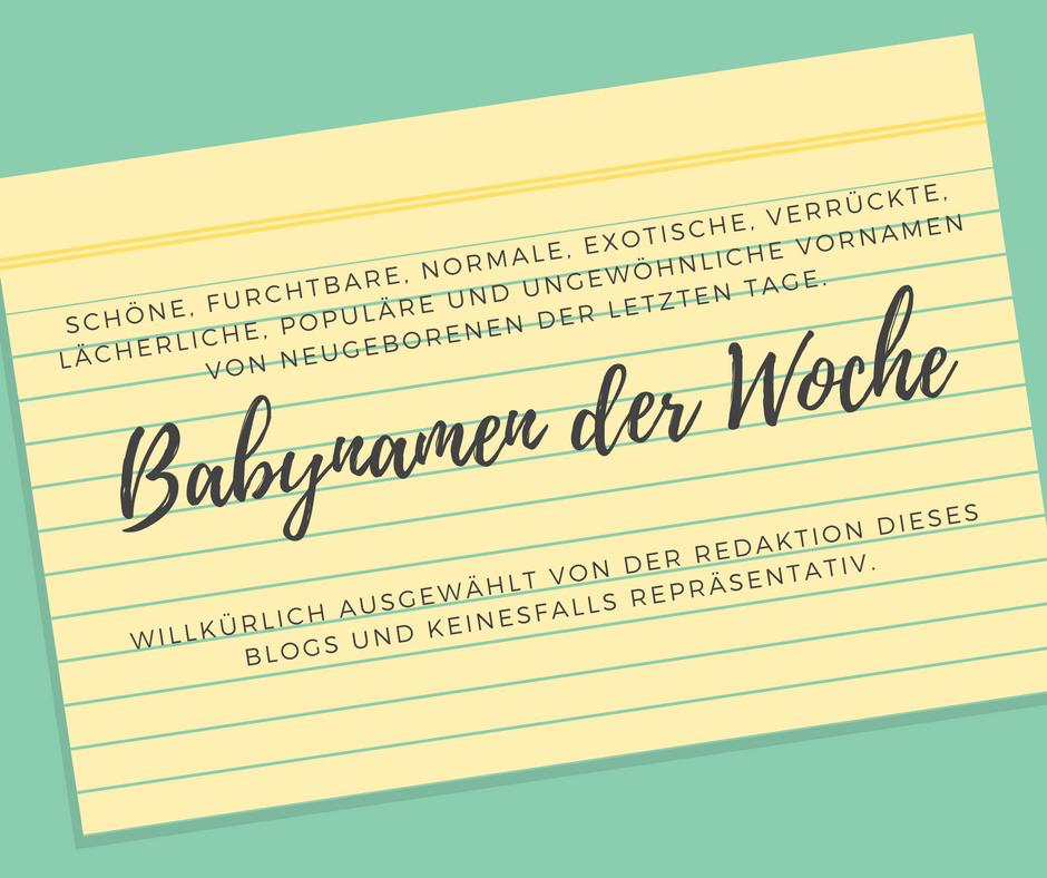 Babynamen der Woche - Teil 19  Babynamen der W...