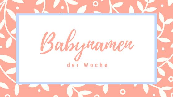 Babynamen der Woche 2017 Oktober