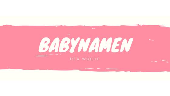 Babynamen der Woche 201802
