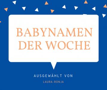 Babynamen der Woche von Laura-Ronja
