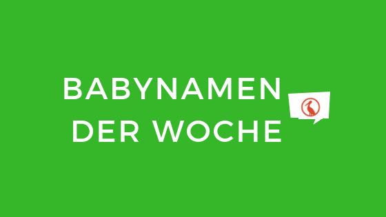 Babynamen der Woche (1)