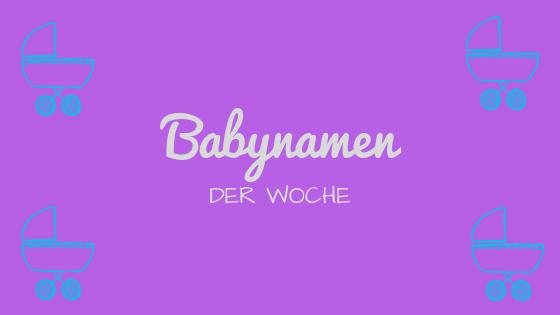 Babynamen der Woche 45/2018