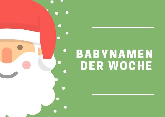 Babynamen der Weihnachtswoche