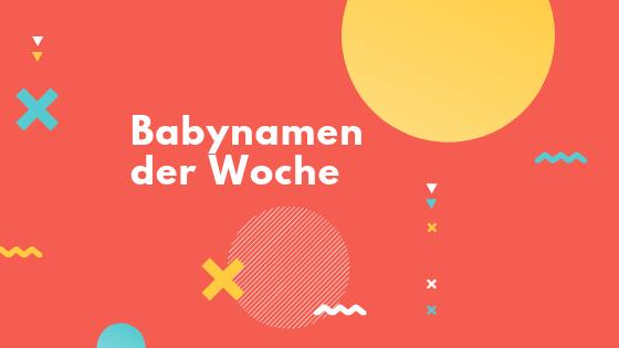 Babynamen der Woche 1906