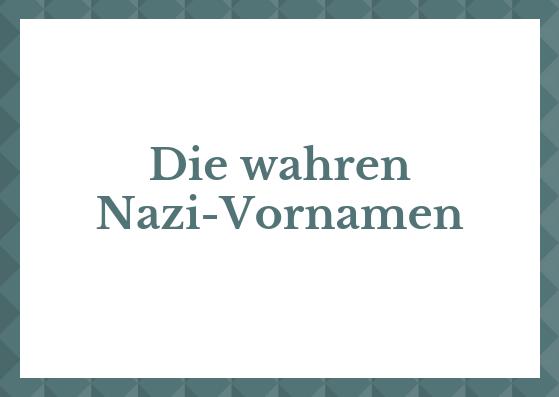 Die wahren Nazi-Vornamen